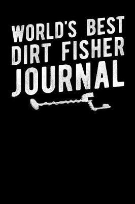World's Best Dirt Fisher Journal by Fourth Wall Journals