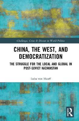 China, the West, and Democratization by Luba von Hauff