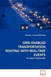 Grid-Enabled Transportation Routing with Real-Time Events by Ying Cao