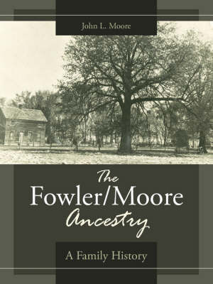 The Fowler/Moore Ancestry by John L. Moore image