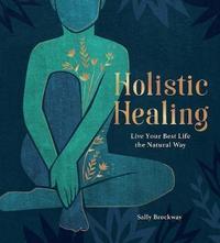 Holistic Healing by Sally Brockway