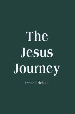 The Jesus Journey by Irene H. Erickson image
