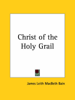 Christ of the Holy Grail (1910) by James L. Macbeth Bain image
