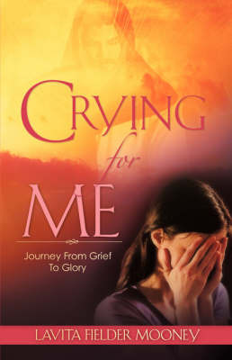 Crying for Me by Lavita Fielder Mooney image