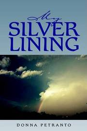 My Silver Lining by Donna Petranto image