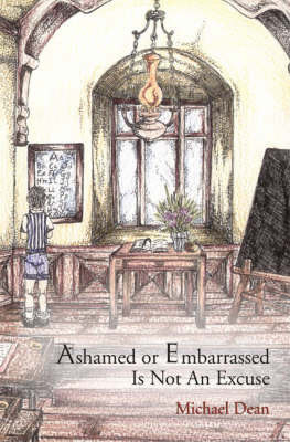 Ashamed or Embarassed is Not an Excuse by Michael Dean