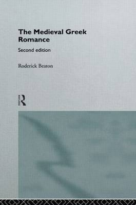 The Medieval Greek Romance by Roderick Beaton image