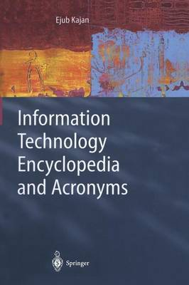 Information Technology Encyclopedia and Acronyms by Ejub Kajan image