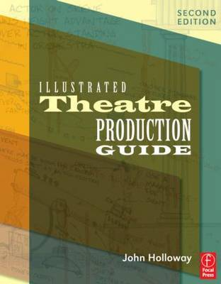 Illustrated Theatre Production Guide by John Holloway image