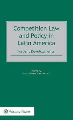 Competition Law and Policy in Latin America by Paulo Burnier Da Silveira image