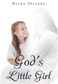 God's Little Girl by Hilda Sellers