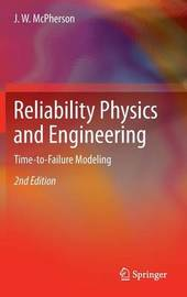 Reliability Physics and Engineering by J.W. McPherson