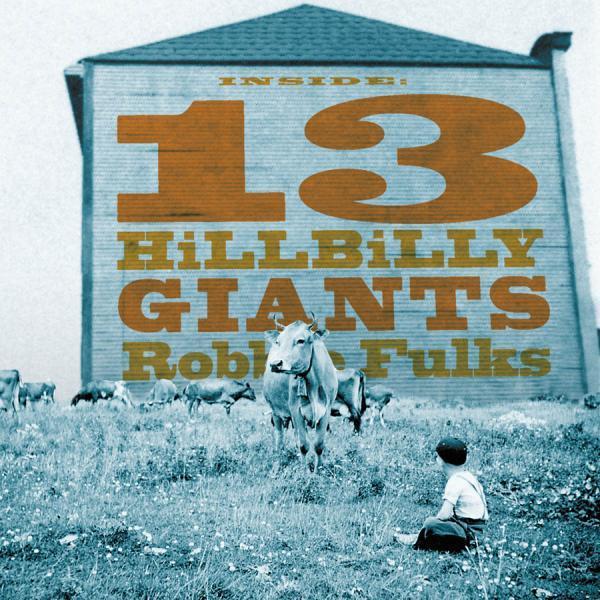 13 Hillbilly Giants by Robbie Fulks