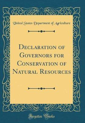 Declaration of Governors for Conservation of Natural Resources (Classic Reprint) by United States Department of Agriculture