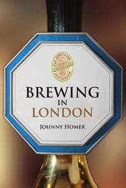 Brewing in London by Johnny Homer