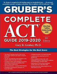 Gruber's Complete ACT Guide 2019-2020 by Gary Gruber