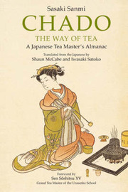 Chado: The Way of Tea - A Japanese Tea Master's Almanac by Sasaki Sanmi image