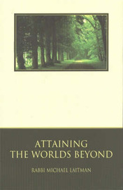 Attaining the World's Beyond by Rav Michael Laitman image
