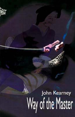 Way of the Master by John K. Kearney