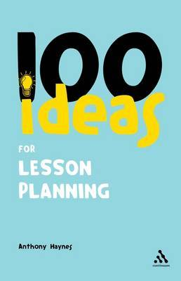 100 Ideas for Lesson Planning by Anthony Haynes image
