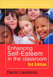 Enhancing Self-esteem in the Classroom by Denis Lawrence image