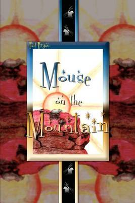 Mouse on the Mountain by Paul Bryan