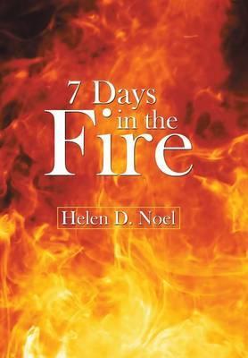 7 Days in the Fire by Helen D. Noel image