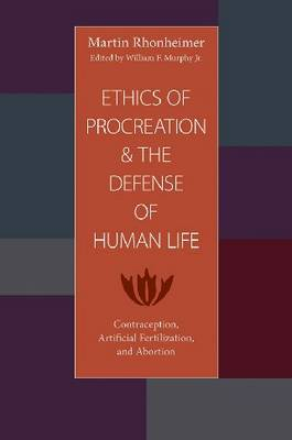 Ethics of Procreation and the Defense of Human Life by Martin Rhonheimer image
