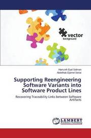 Supporting Reengineering Software Variants Into Software Product Lines by Eyal Salman Hamzeh