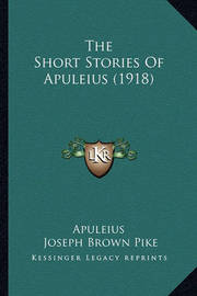 The Short Stories of Apuleius (1918) by . Apuleius