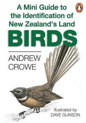 A Mini Guide to the Identification of New Zealand's Land Birds by Andrew Crowe image