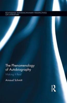 The Phenomenology of Autobiography by Arnaud Schmitt
