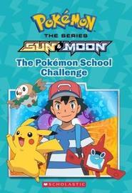 Pokemon Alola Chapter Book #1: The Pokemon School Challenge by Jeanette Lane