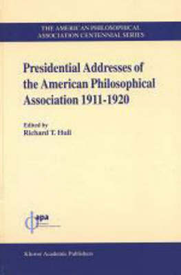 Presidential Addresses of the American Philosophical Association: v. 2