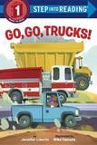 Go, Go, Trucks! by Jennifer Liberts