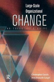 Large-Scale Organizational Change by Christopher Laszlo image