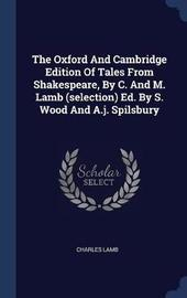 The Oxford and Cambridge Edition of Tales from Shakespeare, by C. and M. Lamb (Selection) Ed. by S. Wood and A.J. Spilsbury by Charles Lamb image