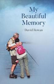 My Beautiful Memory by David Rowan