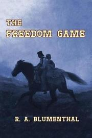 The Freedom Game by R a Blumenthal image