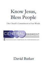 Know Jesus, Bless People by David Barker