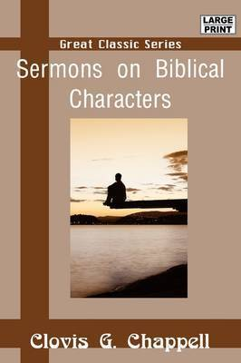 Sermons on Biblical Characters by Clovis G. Chappell