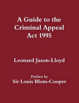 A Guide to the Criminal Appeal Act 1995 by Leonard Jason-Lloyd image