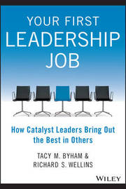 Your First Leadership Job by Tacy M. Byham