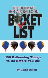 The Ultimate Hot Air Balloon Bucket List by Barbe Awalt