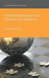 Globalized Finance and Varieties of Capitalism by Hans van Zon