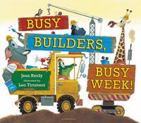 Busy Builders, Busy Week! by Jean Reidy