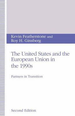 The United States and the European Union in the 1990s by Kevin Featherstone image