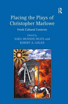 Placing the Plays of Christopher Marlowe by Sara Munson Deats image