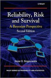 Reliability, Risk and Survival by Nozer D Singpurwalla