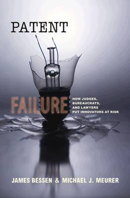 Patent Failure by James Bessen